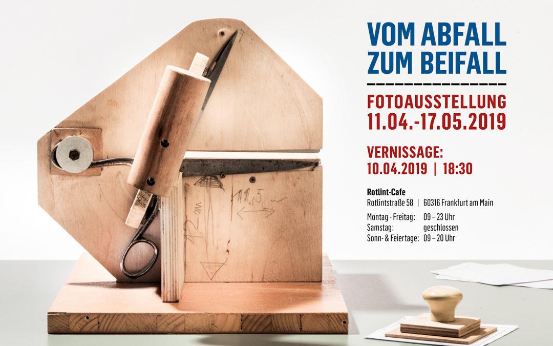 """Fotoausstellung """"Vom Abfall zum Beifall"""""""